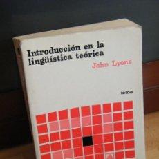 Libros de segunda mano: INTRODUCCIÓN EN LA LINGÜISTICA TEÓRICA - JOHN LYONS - EDITORIAL TEIDE - BARCELONA (1977). Lote 151088194