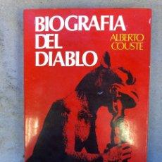 Libros de segunda mano: BIOGRAFÍA DEL DIABLO. ALBERTO COUSTE. ARGOS VERGARA EDITOR 1978 (1ªEDICIÓN).. Lote 151092021