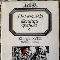 Libros de segunda mano: N. GLENDINNING . HISTORIA DE LA LITERATURA ESPAÑOLA 4. EL SIGLO XVIII . ARIEL. Lote 151138998