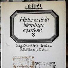 Libros de segunda mano: E. M. WILSON Y D. MOIR . HISTORIA DE LA LITERATURA ESPAÑOLA 3. SIGLO DE ORO: TEATRO . ARIEL. Lote 151139510