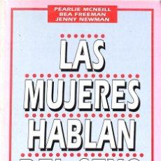 Libros de segunda mano: LAS MUJERES HABLAN DEL SEXO - JENNY NEWMAN / BEA FREEMAN / PEARLIE MCNEILL. Lote 151163850
