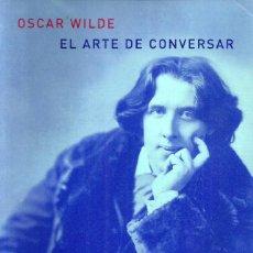 Libros de segunda mano: EL ARTE DE CONVERSAR. OSCAR WILDE. Lote 151189886