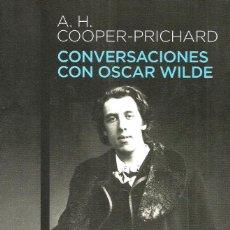 Libros de segunda mano: CONVERSACIONES CON OSCAR WILDE. A.H. COOPER-PRICHARD. Lote 151190046