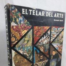 Libros de segunda mano: EL TELAR EN EL ARTE GERMAIN BAZIN ARGOS BARCELONA 1963. Lote 151194278