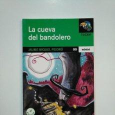 Libros de segunda mano: LA CUEVA DEL BANDOLERO. - JAUME MIQUEL PEIDRÓ. EDEBE TUCAN Nº 99. TDK364. Lote 151209406