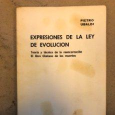 Libros de segunda mano: EXPRESIONES DE LA LEY DE EVOLUCIÓN. PIETRO UBALDI. TEORÍA Y TÉCNICA DE LA REENCARNACIÓN, EL LIBRO TI. Lote 151211362