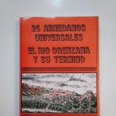 Libros de segunda mano: 25 ARNEDANOS UNIVERSALES. EL RÍO ORENZANA Y SU TÉRMINO. - ABAD LEÓN, FELIPE. TDK364. Lote 151218158