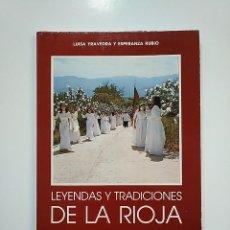 Libros de segunda mano: LEYENDAS Y TRADICIONES DE LA RIOJA. YRAVEDRA, LUIS / RUBIO, ESPERANZA. TDK364. Lote 151229098