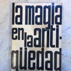 Libros de segunda mano: LA MAGIA EN LA ANTIGÜEDAD. RAMÓN HERVÁS. EDITORIAL MATEU 1970.. Lote 151258956