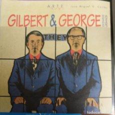 Libros de segunda mano: ARTE HOY. GILBER & GEORGE. ESCENARIOS URBANOS. JOSÉ MIGUEL G. CORTÉS. Lote 151273114