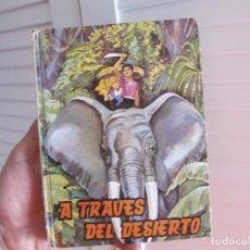 Libros de segunda mano: A TRAVÉS DEL DESIERTO. ENRIQUE SIENKIEWICZ. EDT. VILAMALA 1963. Lote 151278722