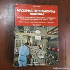 Libros de segunda mano: MÁQUINAS. HERRAMIENTAS MODERNAS. VOL II - MARIO ROSSI. Lote 151045312
