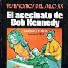 Libros de segunda mano: EL ASESINATO DE BOB KENNEDY - DONALD FREED. EDICIONES ORIÓN. Lote 151292414
