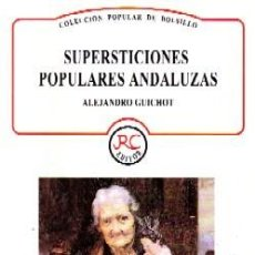 Livres d'occasion: SUPERSTICIONES POPULARES ANDALUZAS. GUICHOT,ALEJANDRO. ANS-655.. Lote 180163381