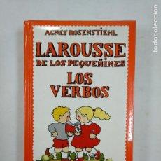 Libros de segunda mano: LAROUSSE DE LOS PEQUEÑINES Nº 1 LOS VERBOS. AGNES ROSENSTIEHL. TDK365. Lote 151351954