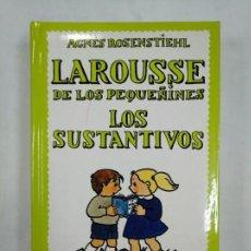 Libros de segunda mano: LAROUSSE DE LOS PEQUEÑINES Nº 3. LOS SUSTANTIVOS. AGNES ROSENSTIEHL. TDK365. Lote 151352074