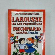 Libros de segunda mano: LAROUSSE DE LOS PEQUEÑINES Nº 4. DICCIONARIO ESPAÑOL INGLES. AGNES ROSENSTIEHL. TDK365. Lote 151352142