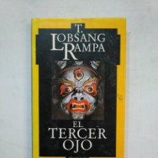 Libros de segunda mano: EL TERCER OJO: AUTOBIOGRAFÍA DE UN LAMA TIBETANO. - LOBSANG RAMPA, T. TDK366. Lote 151385926