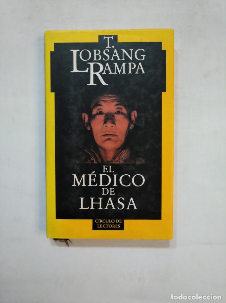 EL MEDICO DE LHASA. T. LOBSANG RAMPA. CIRCULO DE LECTORES. TDK366 (Libros de Segunda Mano - Parapsicología y Esoterismo - Otros)