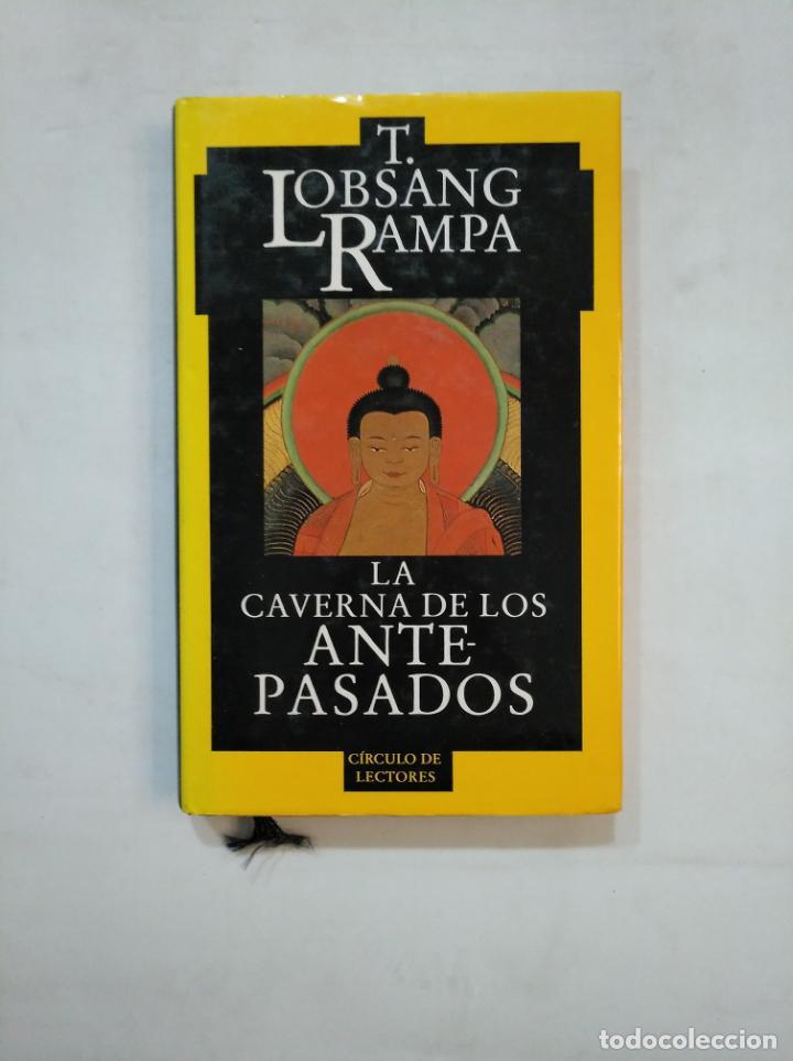 LA CAVERNA DE LOS ANTEPASADOS. T. LOBSANG RAMPA. CÍRCULO DE LECTORES. TDK366 (Libros de Segunda Mano - Parapsicología y Esoterismo - Otros)