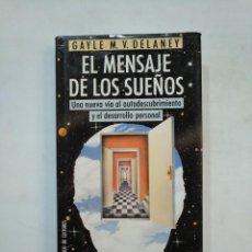 Libros de segunda mano: EL MENSAJE DE LOS SUEÑOS. GAYLE M. V. DELANEY. CIRCULO DE LECTORES. TDK366. Lote 151387838