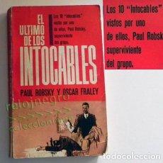 Libros de segunda mano: EL ÚLTIMO DE LOS INTOCABLES (GRUPO D ELIOT NESS ) LIBRO PAUL ROBSKY HISTORIA POLICÍA EEUU FUE PILOTO. Lote 151406682