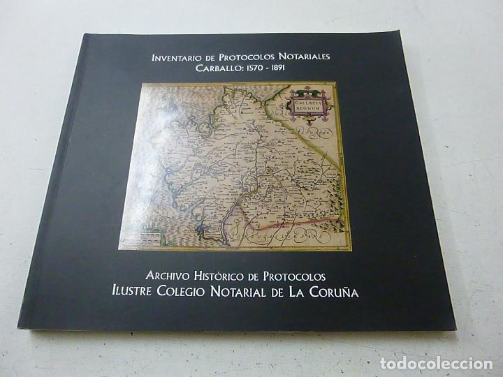 INVENTARIO DE PROTOCOLOS NOTARIALES CARBALLO 1570-1891-P 1 (Libros de Segunda Mano - Historia - Otros)
