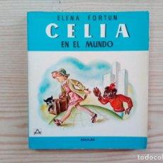 Libros de segunda mano: CELIA EN EL MUNDO - ELENA FORTUN - AGUILAR - 1980. Lote 151424178