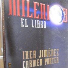 Libros de segunda mano: MILENIO 3. EL LIBRO - JIMÉNEZ,IKER, PORTER,CARMEN. Lote 151431526