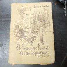 Libros de segunda mano: EL PRÍNCIPE JUAN DE LAS ESPAÑAS 1478-1497, ANTONIO VEREDAS RODRÍGUEZ, 1938. Lote 151445638