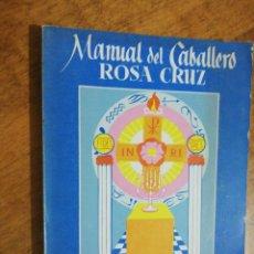 Libros de segunda mano: MANUAL DEL CABALLERO ROSA CRUZ. Lote 151457122