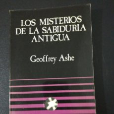 Libros de segunda mano: GEOFFREY ASHE, LOS MISTERIOS DE LA SABIDURÍA ANTIGUA . Lote 151458526