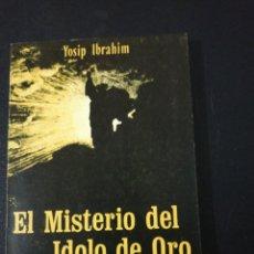 Livres d'occasion: YOSIP IBRAHIM, EL MISTERIO DEL ÍDOLO DE ORO . Lote 151458590