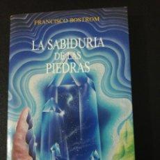 Libros de segunda mano: FRANCISCO BOSTROM, LA SABIDURÍA DE LAS PIEDRAS . Lote 151460150
