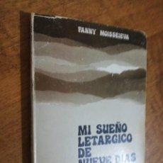 Libros de segunda mano: FANNY MOISSEIVA, MI SUEÑO LETARGICO DE NUEVE DÍAS . Lote 151460310