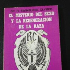 Libros de segunda mano: DR. R. SWINBURNE CLYMER, EL MISTERIO DEL SEXO Y LA REGENERACIÓN DE LA RAZA. Lote 151461474