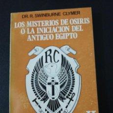 Libros de segunda mano: DR. R. SWINBURNE CLYMER, LOS MISTERIOS DE OSIRIS O LA INICIACIÓN DEL ANTIGUO EGIPTO. Lote 151461522