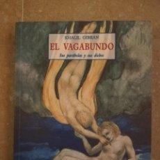Libros de segunda mano: EL VAGABUNDO. SUS PARÁBOLAS Y SUS DICHOS (KHALIL GIBRAN). Lote 151471802
