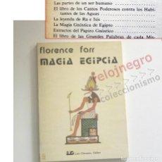 Libros de segunda mano: MAGIA EGIPCIA - LIBRO FLORENCE FARR EGIPTO HISTORIA MISTERIO LA LEYENDA DE RA E ISIS PAPIRO GNÓSTICO. Lote 151472074