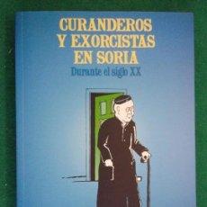 Libros de segunda mano: CURANDEROS Y EXORCISTAS EN SORIA. DURANTE EL SIGLO XX / PEDRO IGLESIA HERNÁNDEZ / 2001. Lote 151486102