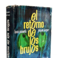 Libros de segunda mano: EL RETORNO DE LOS BRUJOS - LOUIS PAUWELS Y JACQUES BERGIER. PLAZA & JANÉS. Lote 151488442