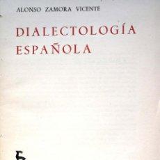 Libros de segunda mano: ALONSO ZAMORA VICENTE. DIALECTOLOGÍA ESPAÑOLA. MADRID, 1960. Lote 151488558