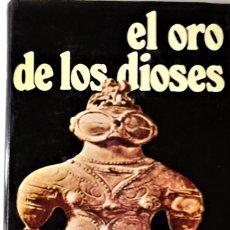 Libros de segunda mano: ERICH VON DANIKEN - EL ORO DE LOS DIOSES. Lote 151514102