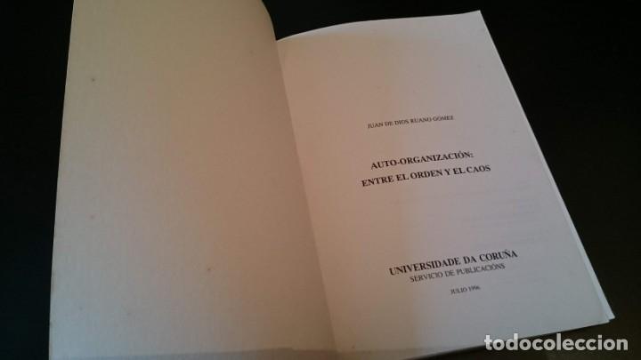 Libros de segunda mano: AUTO ORGANIZACIÓN ENTRE EL ORDEN Y EL CAOS - RUANO GÓMEZ - UNIVERSIDADE DA CORUÑA 1996 - Foto 2 - 151535430