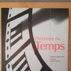 Libros de segunda mano: KRISTEN LIPPINCOTT/L'HISTOIRE DU TEMPS; PRÉFACE DE UMBERTO ECO. Lote 151530284