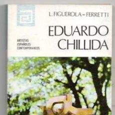 Libros de segunda mano: EDUARDO CHILLIDA, L. FIGUEROLA. FERRETTI. Lote 151536162
