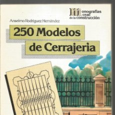 Libros de segunda mano: ANSELMO RODRIGUEZ HERNANDEZ. 250 MODELOS DE CERRAJERIA. CEAC. Lote 151544126