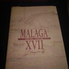 Libros de segunda mano: MÁLAGA EN EL SIGLO XVII. DIRIGIDO POR JOSÉ MIGUEL MORALES FOLGUERA. Lote 151548314