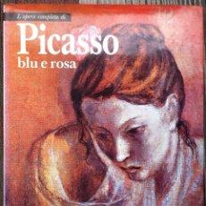 Libros de segunda mano: L'OPERA COMPLETA DI PICASSO BLU E ROSA RIZZOLI EDITORE 1971 SECONDA EDIZIONI.(EDICION ITALIANA). Lote 151554606