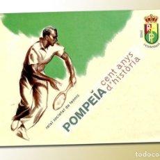 Libros de segunda mano: POMPEIA CENT ANYS D´HISTÒRIA - REIAL SOCIETAT DE TENNIS - CENTENARI 1908-2008. Lote 151557430